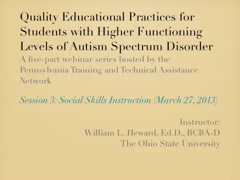 Quality Educational Practices: Students with Higher Functioning Levels of Autism Spectrum Disorder - Session 3