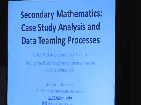 RtII Implementers Forum - Session 01: Secondary Mathematics: Case Study Analysis and Data Teaming Processes