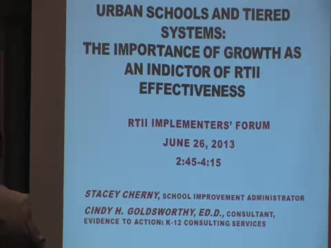 RtII Implementers Forum - Session 46: Urban Schools and Tiered Systems: The Importance of Growth as an Indicator of RtII Effectiveness