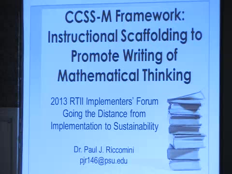 RtII Implementers Forum - Session 52: CCSS-M Framework: Instructional Scaffolding to Promote Writing of Mathematical Thinking
