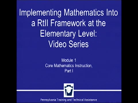 Implementing Mathematics Into a RtII Framework at the Elementary Level - Module 1: Core Mathematics Instruction