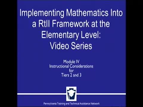 Implementing Mathematics Into a RtII Framework at the Elementary Level - Module 4: Instructional Considerations for Tiers 2 and 3