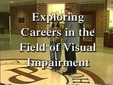 Exploring Careers in the Field of Visual Impairment TVI