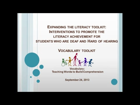 2013-2014 Expanding the Literacy Toolkit: Interventions for Students who are Deaf and Hard of Hearing Vocabulary Toolkit: Teaching Words to Build Comprehension