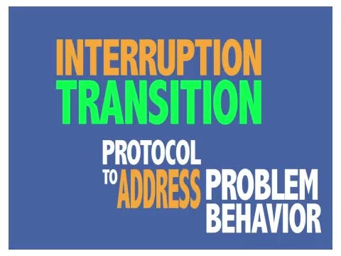Interruption-Transition Protocols to Address Problem Behavior