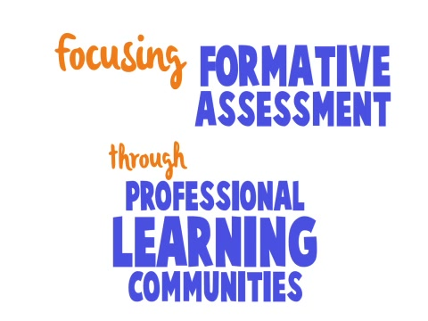 Focusing Formative Assessment Through Professional Learning Communities