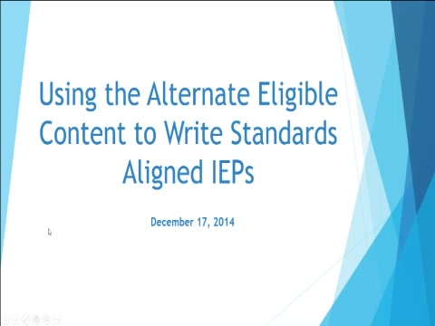 Alternate Eligible Content: Winter Series 2015 - Using the Alternate Eligible Content to Write Standards Aligned IEPs