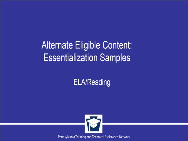 Alternate Eligible Content: ELA/Reading Essentialization Samples
