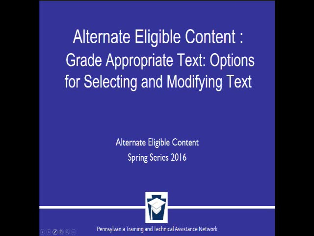 Alternate Eligible Content and Grade Appropriate Text: Options for Selecting and Modifying Text