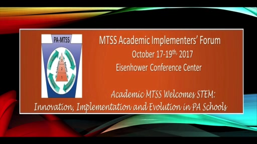 2017 Academic MTSS Implementers Forum Welcomes STEM: Innovation, Implementation and Evolution in PA - Informational Kick-off Video