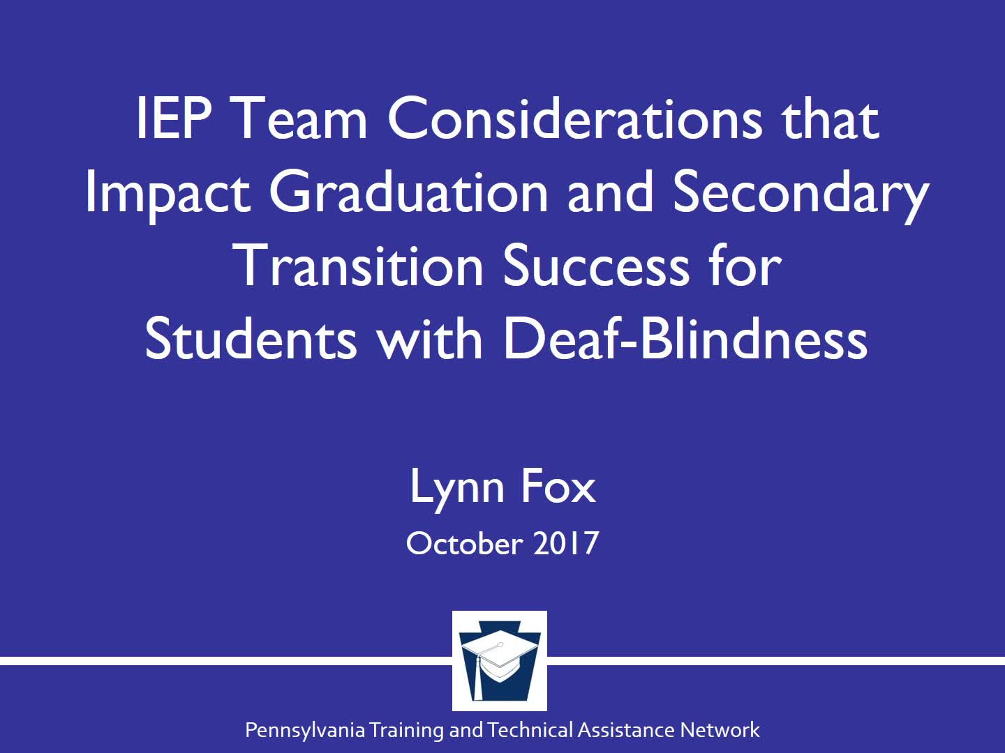 IEP Team Considerations that Impact Graduation and Secondary Transition Success for Students with Deaf-Blindness
