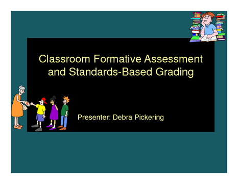 Classroom Formative Assessment   and Standards-Based Grading