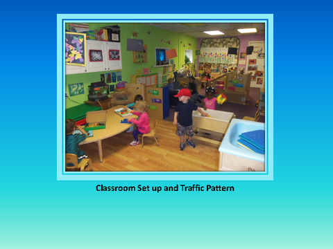 Classroom Set up and Traffic Pattern [photograph: toddlers in classroom]