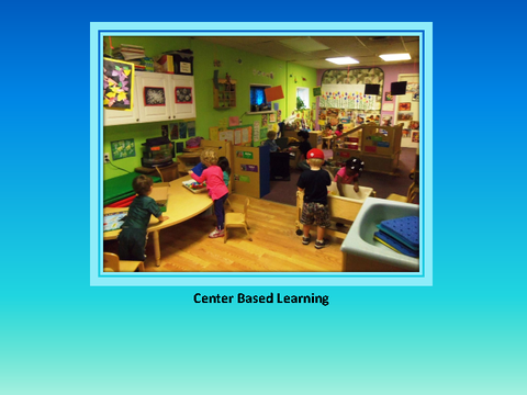 Center Based Learning [photograph: toddlers in classroom]