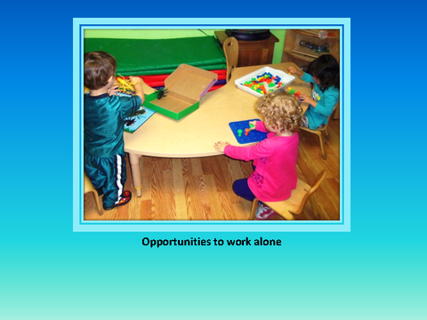Opportunities to work alone [photograph: toddlers in classroom]