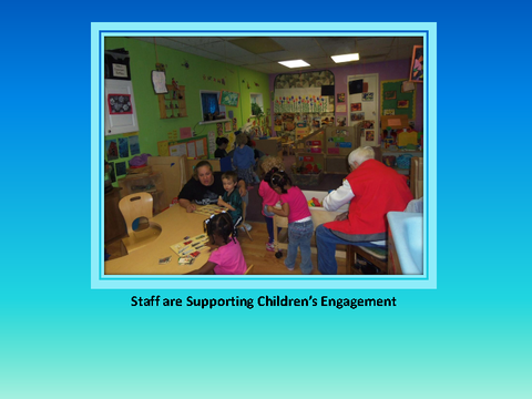 Staff are Supporting Children's Engagement