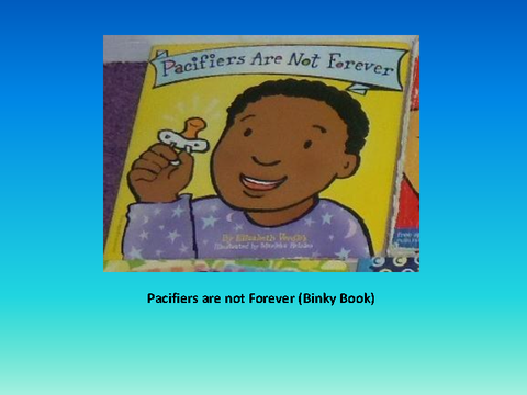 Pacifiers are not Forever (Binky Book) [photograph: wall newspaper]