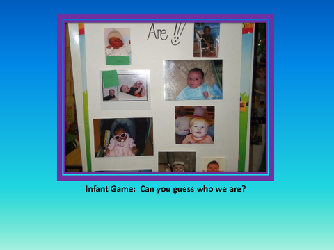 Infant Game: Can you guess who we are? [photograph: wall newspaper]