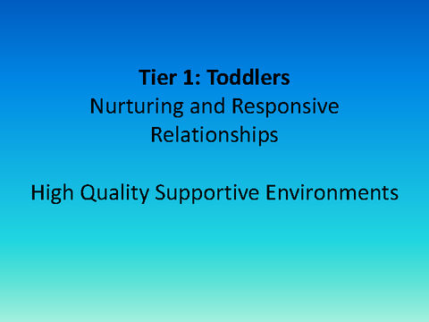 Tier 1: Toddlers