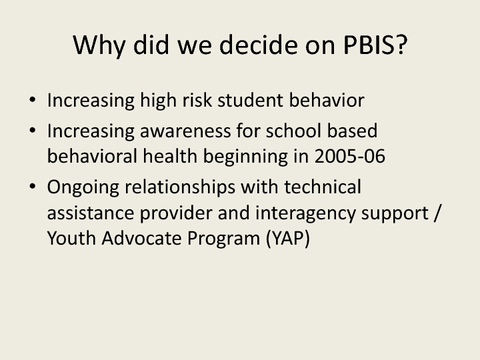 Why did we decide on PBIS?
