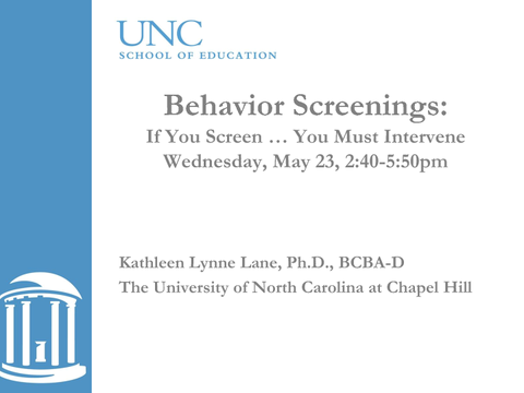 Behavior Screenings: If You Screen ... You Must Intervene Kathleen Lynne Lane