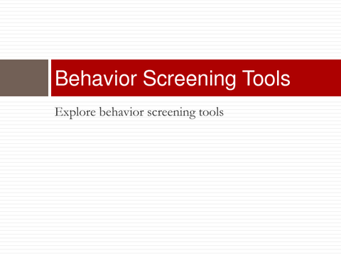 Behavior Screening Tools Explore behavior screening tools
