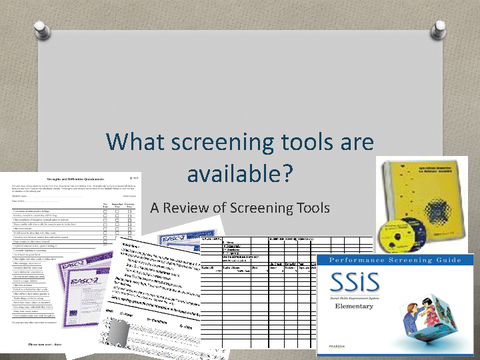 What screening tools are available? A Review of Screening Tools