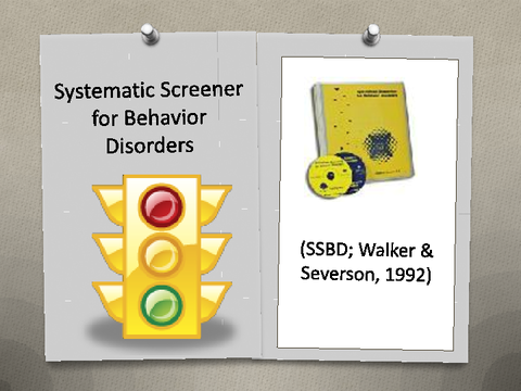 Systematic Screener for Behavior Disorders (SSBD; Walker & Severson, 1992)