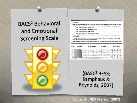BASC2 Behavioral and Emotional Screening Scale (Kamphaus & Reynolds, 2007)
