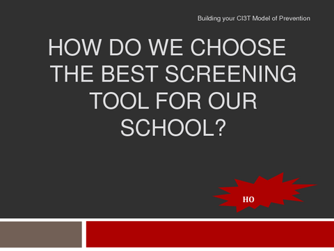 HOW DO WE CHOOSE THE BEST SCREENING TOOL FOR OUR SCHOOL?