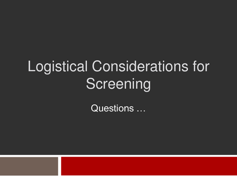 Logistical Considerations for Screening Questions ...