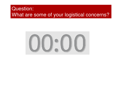 What are some of your logistical concerns?