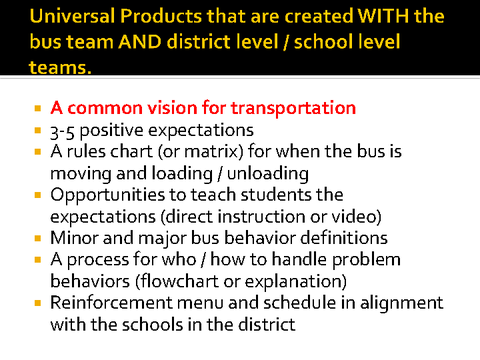 universal products that are created with the bus team and district level/school level teams