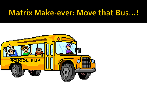 matrix make ever move that bus
