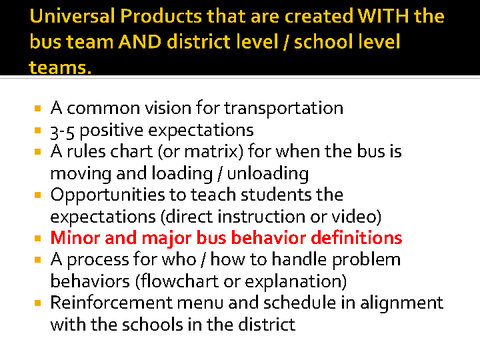 universal products that are created with the bus team and district level /school level teams.