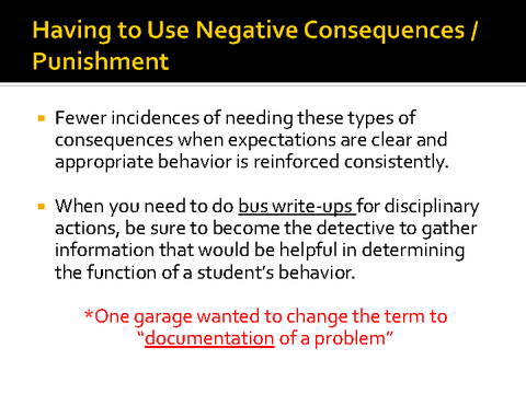 having to use negative consequences/punishment