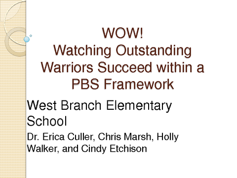 WOW! Watching Outstanding Warriors Succeed within a PBS Framework