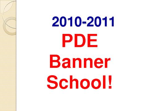 2010-2011 PDE Banner School!