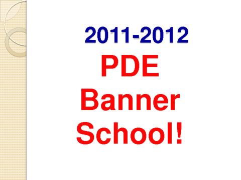 2011-2012 PDE Banner School!