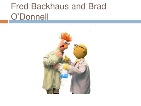 Fred Backhaus and Brad O'Donnell