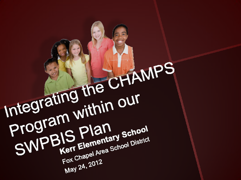 Integrating the CHAMPS Program within our SWPBIS Plan Kerr Elementary School