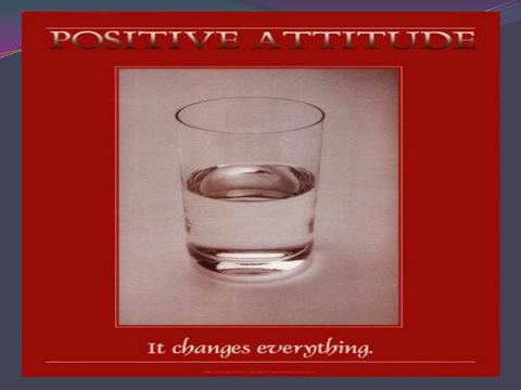 Positive Attitude It changes everything [photograph: water glass]