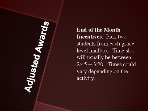 Adjusted Awards End of the Month Incentives