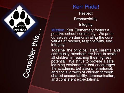 Consider this... Kerr Pride! Respect Responsibility Integrity