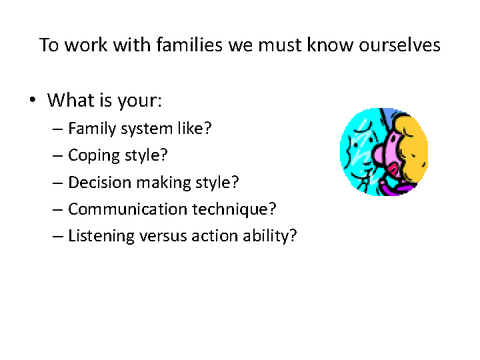 To work with families we must know ourselves