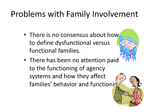 Problems with family involvement