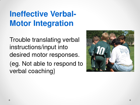 Ineffective Verbal-Motor Integration