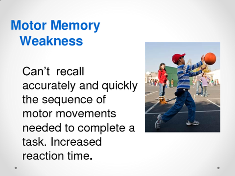 Motor Memory Weakness