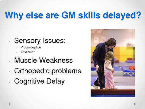 Why else are GM skills delayed?