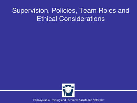 Supervision, Policies, Team Roles and Ethical Considerations